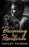Becoming his Possession (Zanetti Famiglia, #3)