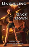Unwilling to Back Down (Survival of the Fittest, #2)
