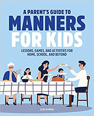 A Parent's Guide to Manners for Kids by Katie McVeigh