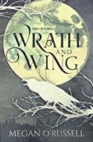 Wrath and Wing (Ena of Ilbrea)