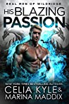 His Blazing Passion (Real Men of Wildridge #2)