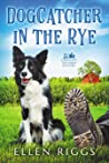 Dogcatcher in the Rye (Bought-the-Farm Mystery #1)