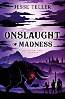 Onslaught of Madness (The Madness Wars)