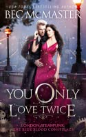 You Only Love Twice (London Steampunk: The Blue Blood Conspiracy, #3)