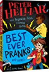 Best Ever Pranks (and More!): by Frankie Fish and Drew Bird