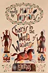 Charis in the World of Wonders by Marly Youmans