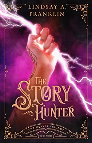 The Story Hunter (The Weaver Trilogy, #3)