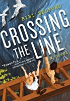 Crossing the Line: A Novel