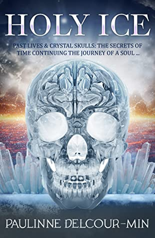 Holy Ice: Past Lives  Crystal Skulls: The Secrets of Time