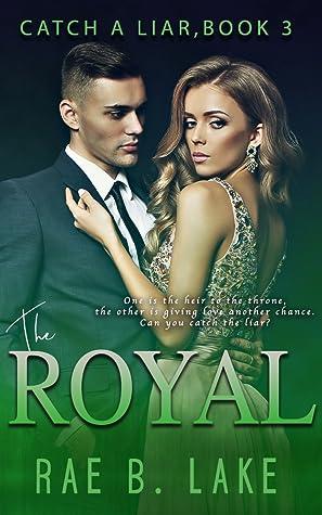 The Royal (Catch a Liar, #3)