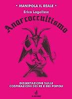 Anarcoccultismo. Dissertazione sulle cospirazioni dei Re e sulle cospirazioni dei popoli