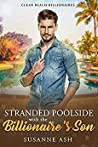 Stranded Poolside With The Billionaire's Son (Clean Beach Billionaires, #0.5)
