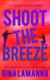 Shoot the Breeze (Detective Kate Rosetti Mystery, #1)