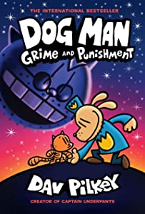Dog Man: Grime and Punishment (Dog Man, #9)