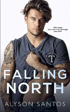 Falling North (Turner Artist Rocker, #2)