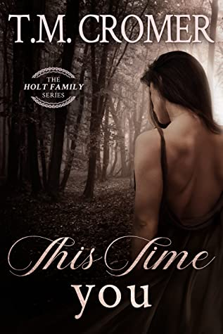 This Time You (The Holt Family, #2)