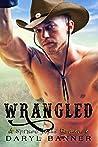 Wrangled (Spruce Texas #4)