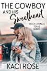 The Cowboy and His Sweetheart (Rock Springs Texas #4)