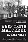 When Truth Mattered by Robert  Giles