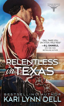 Relentless in Texas (Texas Rodeo #6)