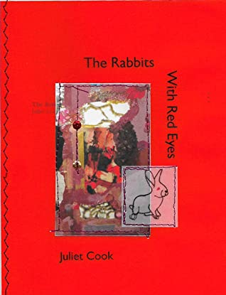 The Rabbits With Red Eyes by Juliet Cook