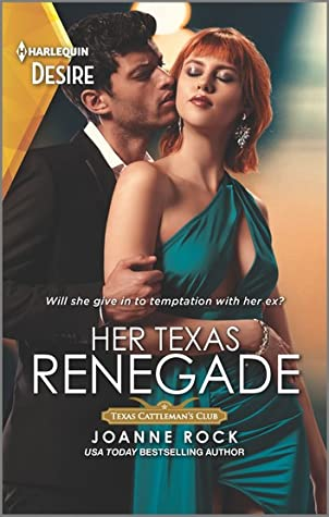 Her Texas Renegade (Texas Cattleman's Club: Inheritance #6)