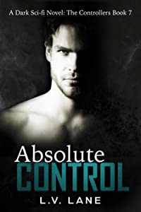 Absolute Control (The Controllers, #7)