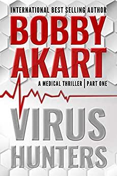 Bobby Akart - Virus Hunters 1
