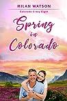 Spring in Colorado (Colorado Crazy, #8)