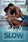 Take It Slow (Texas Billionaires, #1)