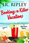 Booking a Killer Vacation (Myrtle Beach Mystery Book 1)