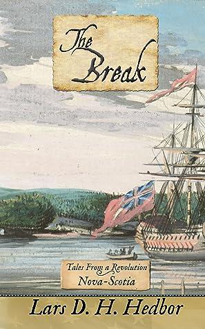 The Break: Nova-Scotia (Tales From a Revolution)