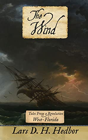 The Wind: West-Florida (Tales From a Revolution)
