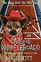 Late For Shuffleboard (The Way Over the Hill Gang)