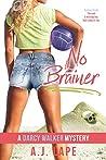 No Brainer (Darcy Walker #2)