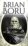Brian Boru: A Life from Beginning to End