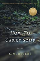 How to Carry Soup: Poems