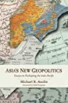 Asia's New Geopolitics: Essays on Reshaping the Indo-Pacific