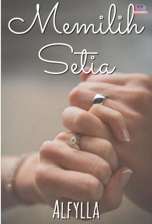 Memilih Setia by Alfylla