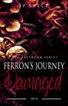 Ferron's Journey: Part 1 (The Playroom #5)