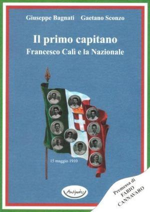 Il primo capitano. Franceso Calì e la nazionale