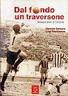 Dal fondo un traversone by Luigi Prestinenza