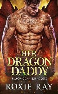 Her Dragon Daddy (Black Claw Dragons, #1)