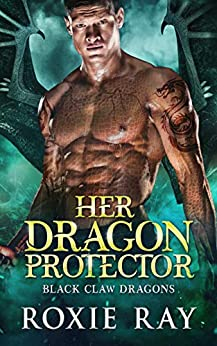 Her Dragon Protector (Black Claw Dragons, #2)
