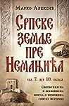 Srpske zemlje pre Nemanjića – od 7. do 10. veka