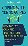 Coping With Coronavirus: How To Stay Calm and Protect your Mental Health A Psychological Toolkit