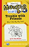 Marvin's Monster Diary 3: Trouble with Friends (But I Get By, Big Time!) (Monster Diaries, #5)