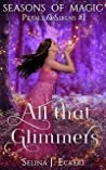 All That Glimmers: Petals & Sirens