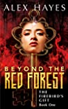 Beyond the Red Forest (The Firebird's Gift #1)