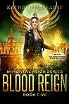 Blood Reign (Immortal Reign #5)